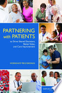 Partnering With Patients To Drive Shared Decisions Better Value And Care Improvement