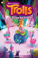 Trolls Graphic Novels  2   Put Your Hair in the Air