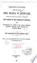 Meditations from the Pen of Mrs  Maria W  Stewart