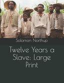 Twelve Years a Slave: Large Print