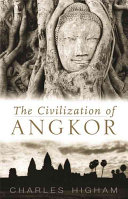 . The Civilization of Angkor .