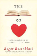 The book of love : improvisations on a crazy little thing / Roger Rosenblatt.