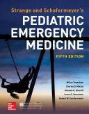 Strange and Schafermeyer's Pediatric Emergency Medicine, Fifth Edition