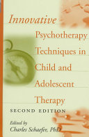 Innovative Psychotherapy Techniques in Child and Adolescent Therapy