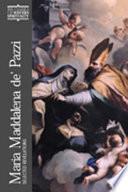 Maria Maddalena De' Pazzi Are The Mystical Visions Of Maria