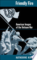 Friendly Fire   American Images of the Vietnam War
