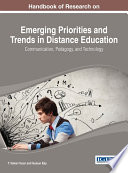Handbook Of Research On Emerging Priorities And Trends In Distance Education: Communication, Pedagogy, And Technology : progressive research on the best...