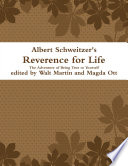 Albert Schweitzer Reverence for Life The Adventure of Being True to Yourself