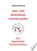 2005 - 2013: Deutschlands verlorene 13 Jahre