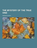 The Mystery of the True Vine