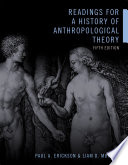Readings for a History of Anthropological Theory  Fifth Edition