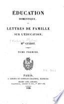 Education domestique ou lettres de famille sur l'éducation