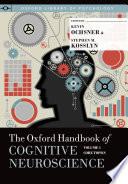 The Oxford Handbook of Cognitive Neuroscience  Volume 1