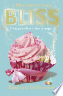 Bliss  The Bliss Bakery Trilogy  Book 1