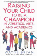 Raising Your Child to Be a Champion in Athletics  Arts  and Academics