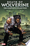 Death Of Wolverine : at the end of a long and...