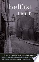 Belfast Noir Snippet Or Devour The Entire Compelling