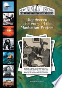Top Secret: The Story Of The Manhattan Project : the atomic bomb....