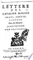 Lettere del caualier Marino graui  argute  e facete  non piu stampate  Con alcune poesie dell istesso