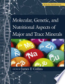 Molecular  Genetic  and Nutritional Aspects of Major and Trace Minerals