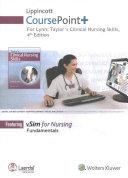 Lippincott Coursepoint  for Lynn  Taylor s Clinical Nursing Skills