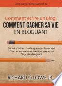 Comment   crire un Blog  Comment gagner sa vie en Bloguant