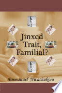 Jinxed Trait  Familial