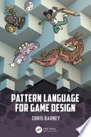 Pattern Language For Game Design