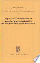 Aspekte des internationalen Versicherungsvertragsrechts im europäischen Wirtschaftsraum