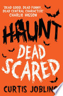 Haunt: Dead Scared Make Anyone See Or Hear Him He Realises