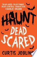 Haunt  Dead Scared