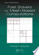 Fast Solvers for Mesh Based Computations
