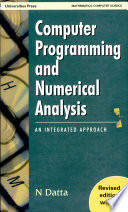 Computer Programming and Numerical Analysis Revised Edition with C  A Integrated Approach