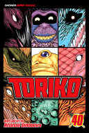 Toriko, Vol. 40 : the gang are finally reunited and partake...