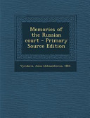 Memories of the Russian Court   Primary Source Edition 1923 This Book May Have