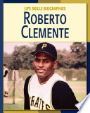 Roberto Clemente The Baseball Hall Of Fame Readers Will Learn