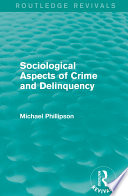 Sociological Aspects of Crime and Delinquency  Routledge Revivals