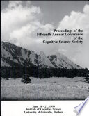 Proceedings of the Fifteenth Annual Conference of the Cognitive Science Society