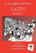 So You Really Want To Learn Latin