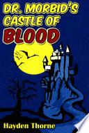 Dr  Morbid s Castle of Blood