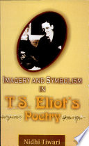 Imagery and Symbolism in T  S  Eliot s Poetry
