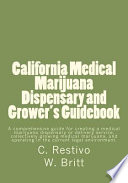 California Medical Marijuana Dispensary and Grower s Guidebook