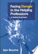 Facing Danger In The Helping Professions  A Skilled Approach