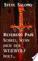Reverend Pain   Schrei  wenn dich der Werwolf holt