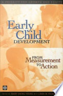 Early Child Development from Measurement to Action