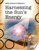 Harnessing the Sun s Energy