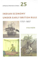 Indian Economy Under Early British Rule  1757 1857