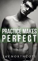 Practice Makes Perfect