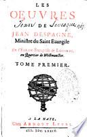 Les ouevres de Jean d'Espagne, ministre du saint Evangile en l'église française de Londres au quartier de Wedmunster