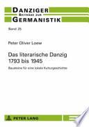 Das literarische Danzig 1793 bis 1945